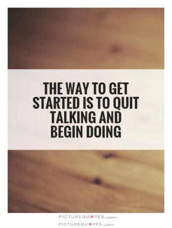 the-way-to-get-started-is-to-quit-talking-and-begin-doing-quote-1